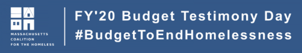 Speak up for a strong budget on homelessness and housing issues: Join us April 2nd for a public hearing on the FY'20 state budget